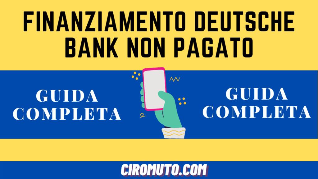 Finanziamento deutsche bank non pagato