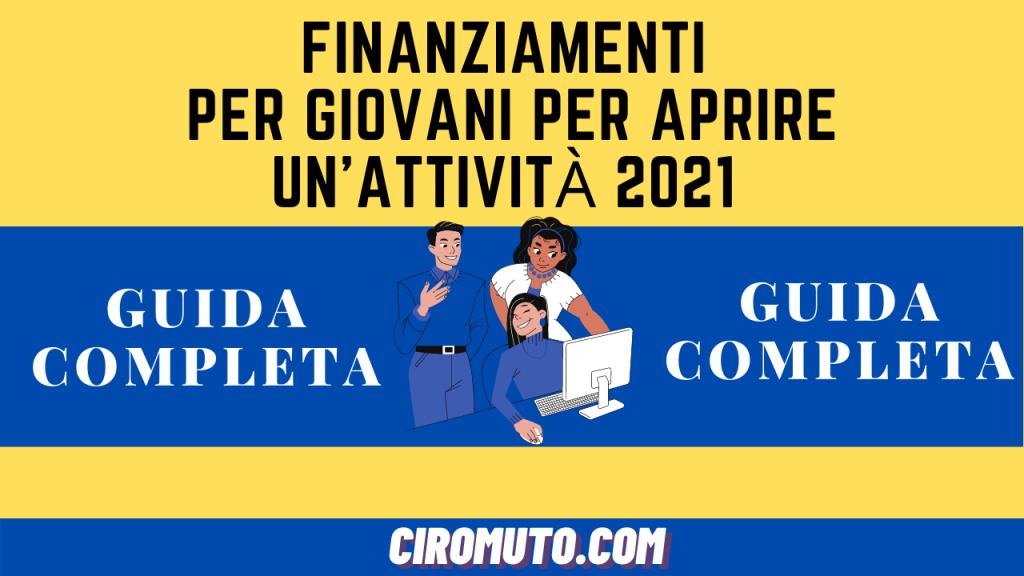 Finanziamenti per giovani per aprire un'attività 2021