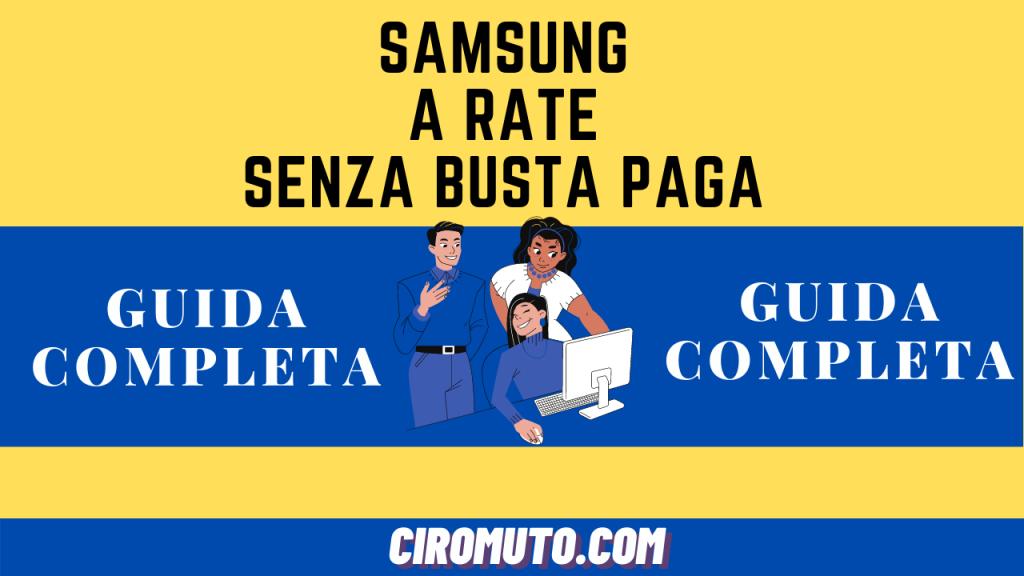 Samsung a rate senza busta paga
