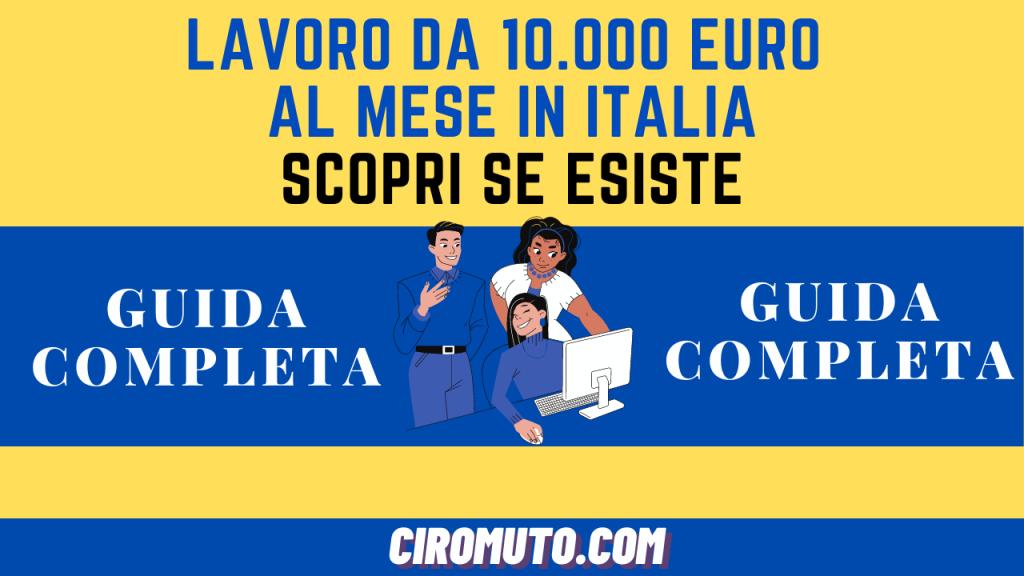 LAVORO da 10.000 EURO al MESE in ITALIA