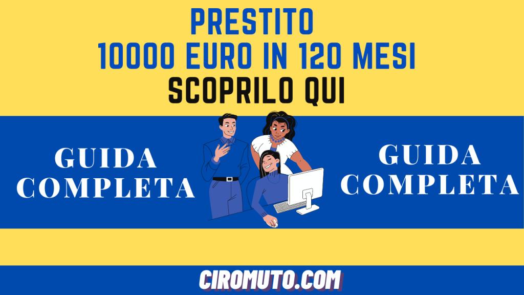 prestito 10000 euro in 120 mesi